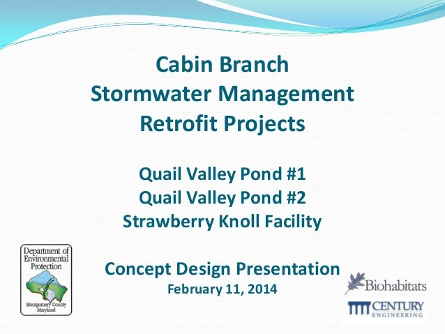 Cabin Branch Stormwater Management Retrofit Projects Quail Valley Pond #1 Quail Valley Pond #2 Strawberry Knoll Facility C...