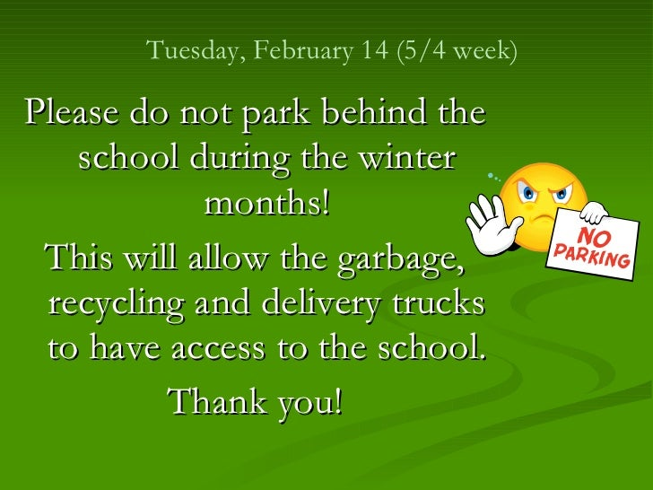 <ul><li>Please do not park behind the school during the winter months! </li></ul><ul><li>This will allow the garbage, recy...