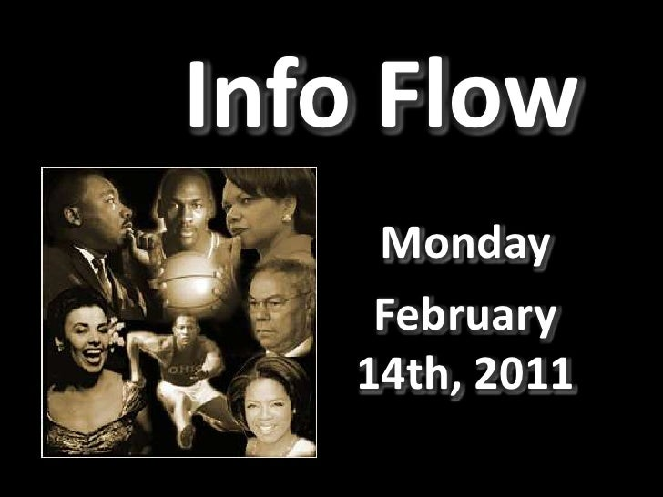Info Flow<br />Monday<br />February 14th, 2011<br />