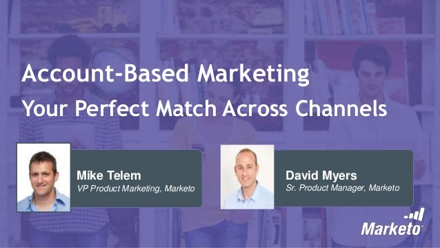 Account-Based Marketing - Your Perfect Match Across Channels