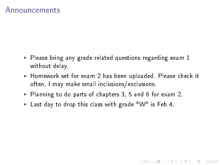 Announcements          Please bring any grade related questions regarding exam 1      without delay.      Homework set for...
