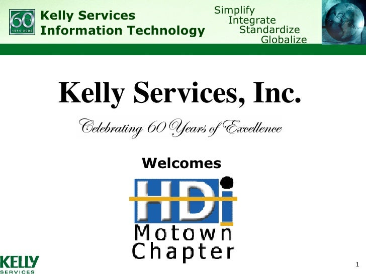 <ul><li>Welcomes </li></ul>Kelly Services, Inc.