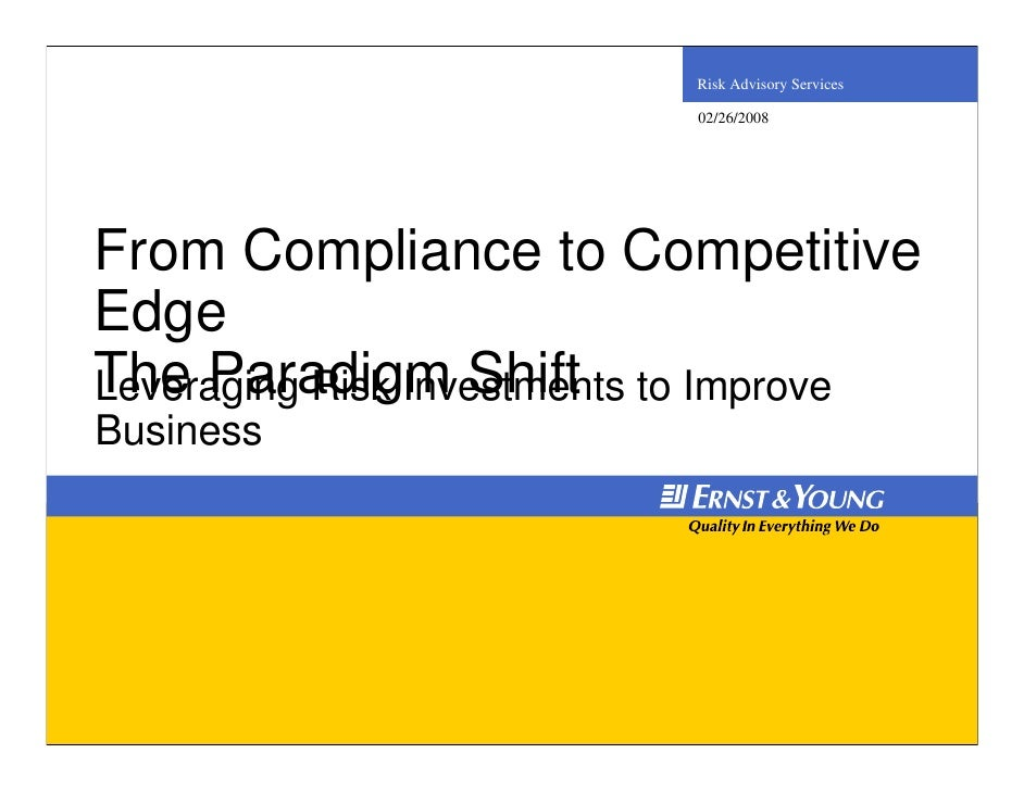 Risk Advisory Services                       02/26/2008     From Compliance to Competitive Edge The Paradigm Shift to Impr...