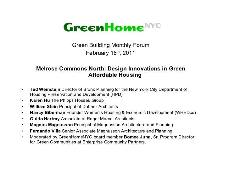<ul><li>Green Building Monthly Forum </li></ul><ul><li>February 16 th , 2011 </li></ul><ul><li>Melrose Commons North: Desi...