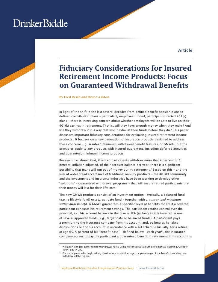 ArticleFiduciary Considerations for InsuredRetirement Income Products: Focuson Guaranteed Withdrawal BenefitsBy Fred Reish...