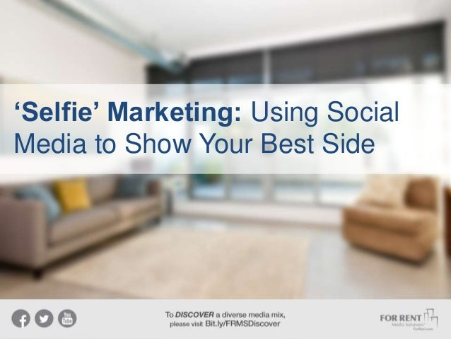 'Selfie' Marketing: Using Social Media to Show Your Best Side