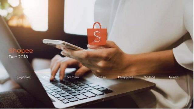 Private & Confidential Shopee Dec 2018 Singapore Malaysia Vietnam Indonesia Philippines Thailand Taiwan