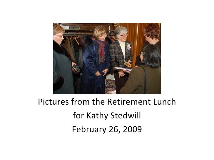 Pictures from the Retirement Lunch for Kathy Stedwill February 26, 2009