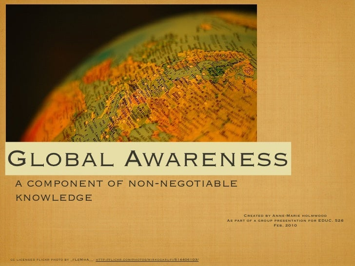 Global Awareness  a component of non-negotiable  knowledge                                                                ...
