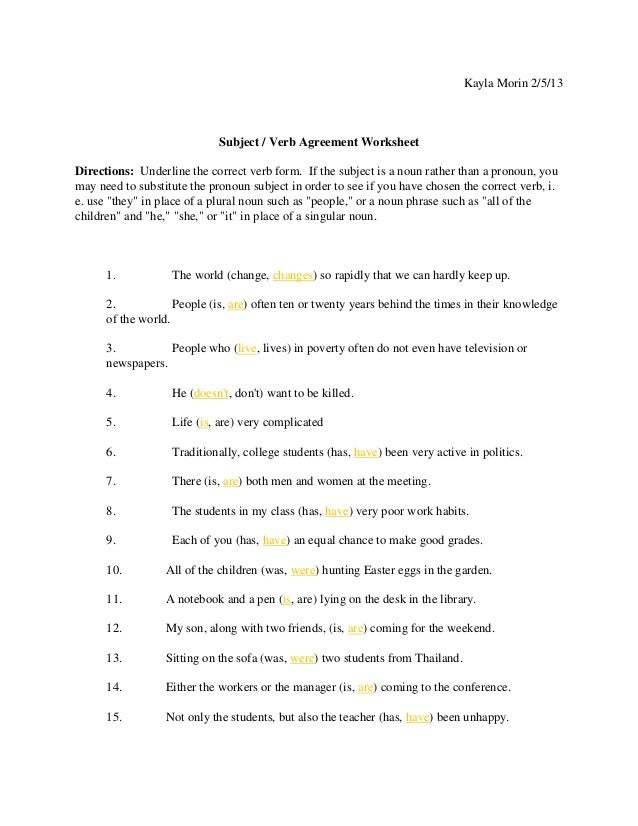 Kayla Morin 2/5/13                             Subject / Verb Agreement WorksheetDirections: Underline the correct verb fo...