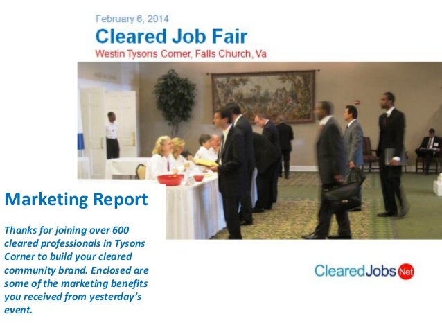 Marketing Report Thanks for joining over 600 cleared professionals in Tysons Corner to build your cleared community brand....