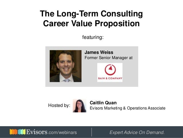 The Long-Term Consulting Career Value Proposition                 featuring:                  James Weiss                 ...