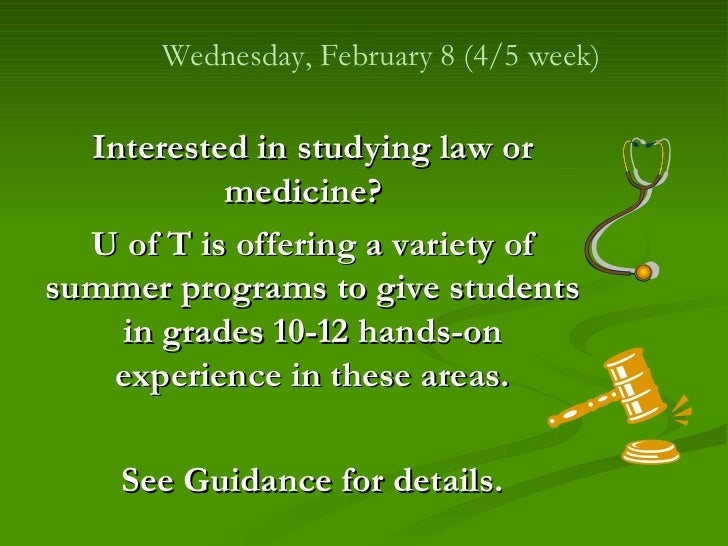 Interested in studying law or medicine?  U of T is offering a variety of summer programs to give students in grades 10-12 ...