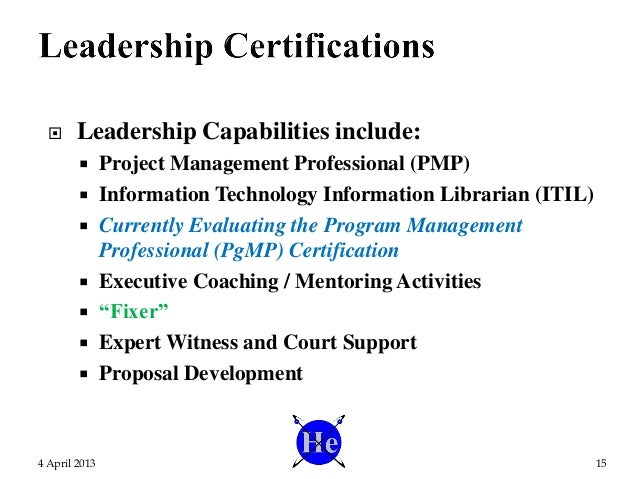  Leadership Capabilities include:  Project Management Professional (PMP)  Information Technology Information Librarian ...