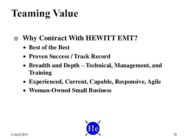  Why Contract With HEWITT EMT?  Best of the Best  Proven Success / Track Record  Breadth and Depth – Technical, Manage...