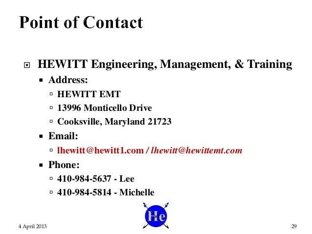  HEWITT Engineering, Management, & Training  Address:  HEWITT EMT  13996 Monticello Drive  Cooksville, Maryland 21723...