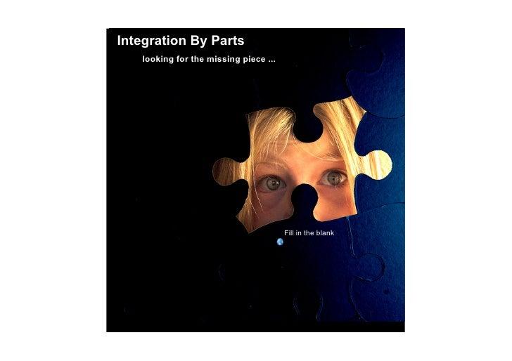 IntegrationByParts    lookingforthemissingpiece...                                             Fillintheblank