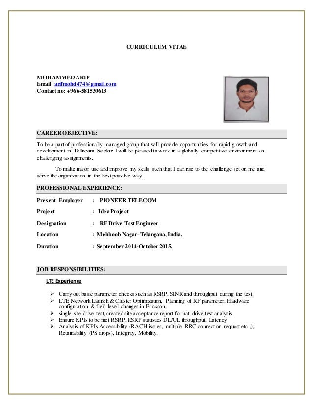 CURRICULUM VITAE MOHAMMEDARIF Email: arifmohd474@gmail.com Contact no: +966-581530613 CAREER OBJECTIVE: To be a part of pr...