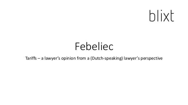 Febeliec Tariffs – a lawyer's opinion from a (Dutch-speaking) lawyer's perspective