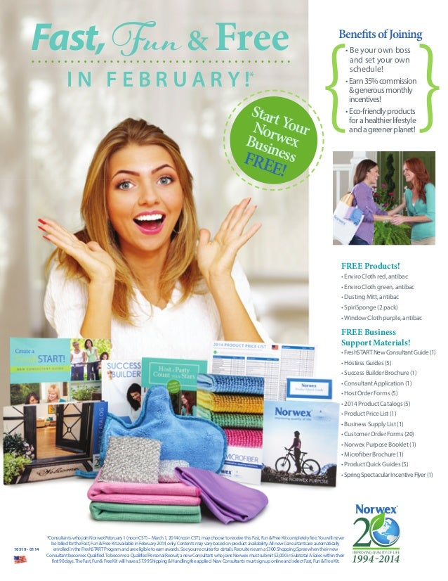 Fast, Fun & Free I N F E B R U A R Y !*  Start Nor Your Busi wex FR ness  { } Benefits of Joining • Be your own boss and s...