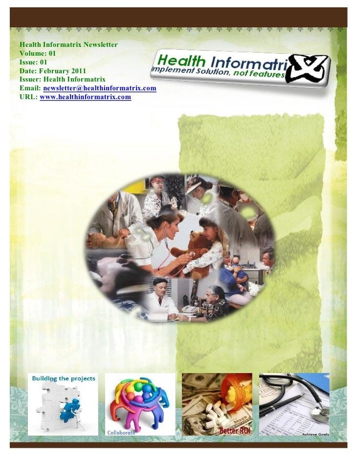Health Informatrix NewsletterVolume: 01Issue: 01Date: February 2011Issuer: Health InformatrixEmail: newsletter@healthinfor...