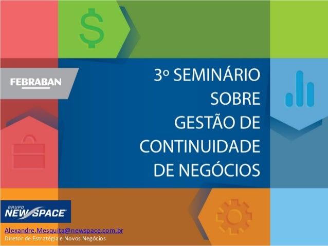 Alexandre.Mesquita@newspace.com.br Diretor de Estratégia e Novos Negócios