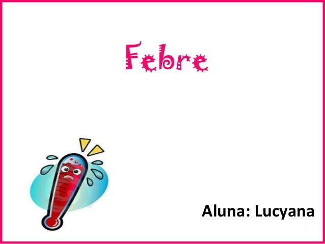 Febre Aluna: Lucyana