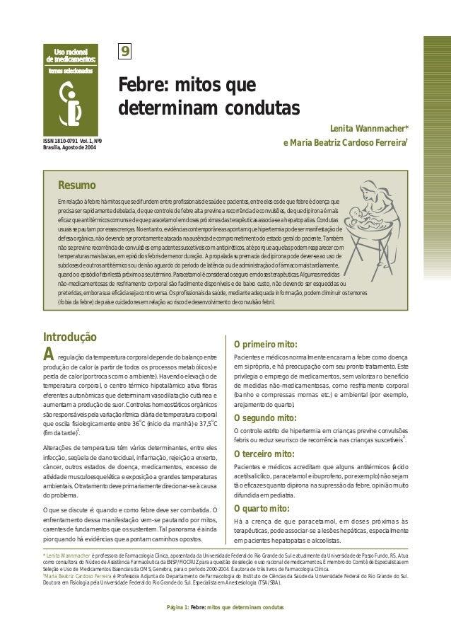 Página 1: Febre: mitos que determinam condutas Febre: mitos que determinam condutas Lenita Wannmacher* e Maria Beatriz Car...