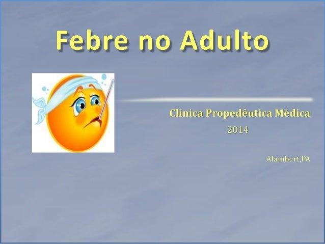 Febre significa temperatura corporal acima da faixa da normalidade