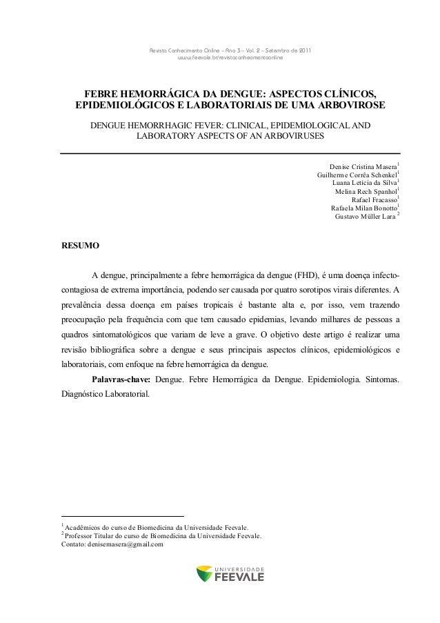 Revista Conhecimento Online – Ano 3 – Vol. 2 – Setembro de 2011www.feevale.br/revistaconhecimentoonlineFEBRE HEMORRÁGICA D...