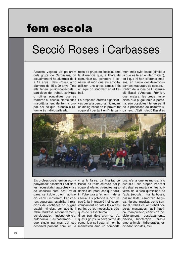 fem escola     Secció Roses i Carbasses      Aquesta vegada us parlarem            resta de grups de lescola, amb      men...