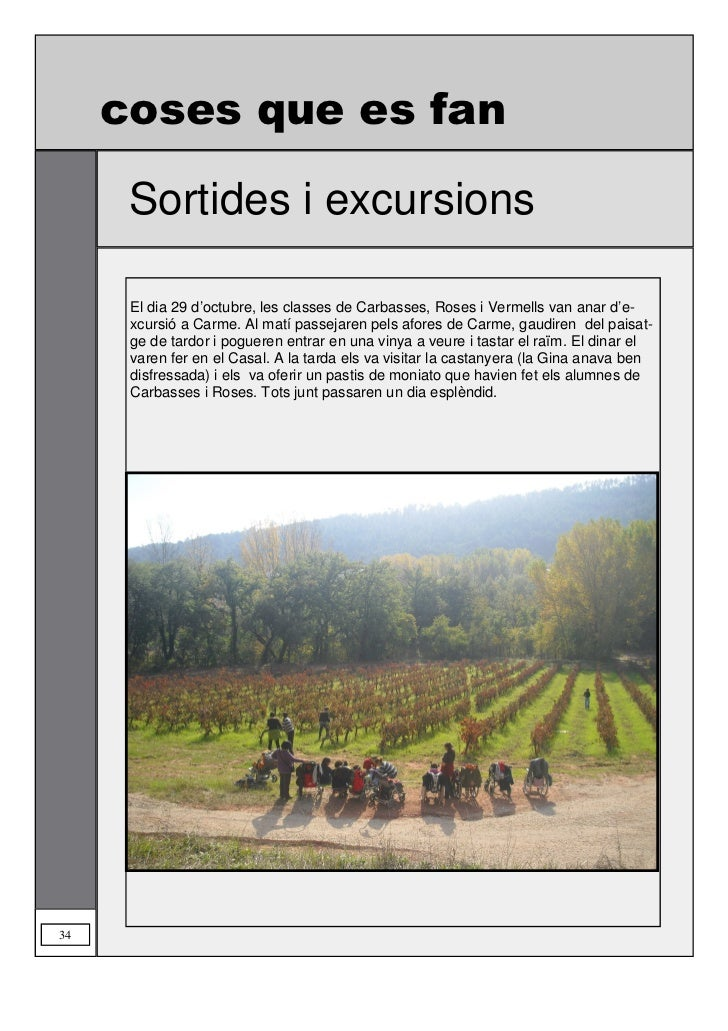 coses que es fan                  Sortides i excursionsEl dia 8 de novembre, la secció de TVA, va anar d'excursió a Capell...