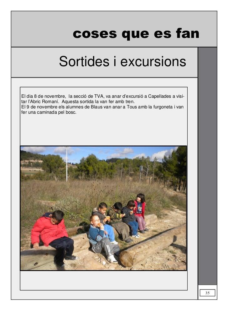 coses que es fan      Sortides i excursions      Els alumnes de les classes de      Verds, Blancs, Turqueses i      Grocs,...