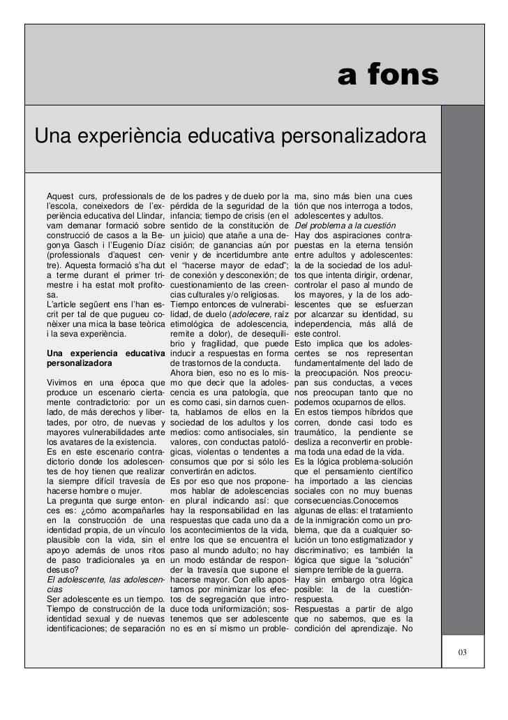 a fonsUna experiència educativa personalizadora Aquest curs, professionals de      de los padres y de duelo por la     ma,...
