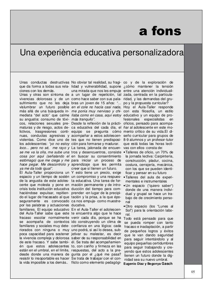 a fonsUna experiència educativa personalizadoraUnas conductas destructivas         No obviar tal realidad, su fragi-   co ...