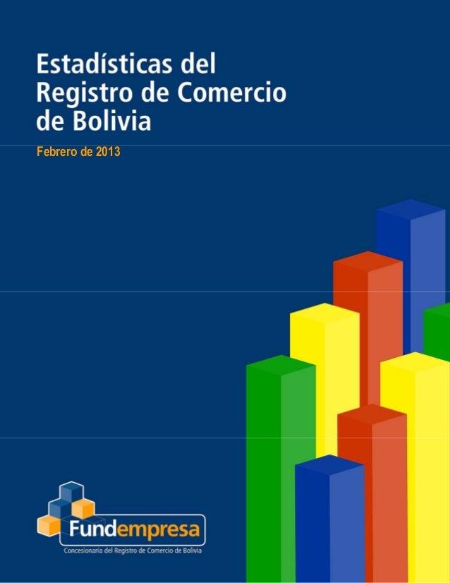 ______        Estadísticas del Registro de Comercio de Bolivia    Febrero de 2013