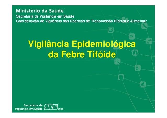 Secretaria de Vigilância em SaúdeCoordenação de Vigilância das Doenças de Transmissão Hídrica e Alimentar      Vigilância ...