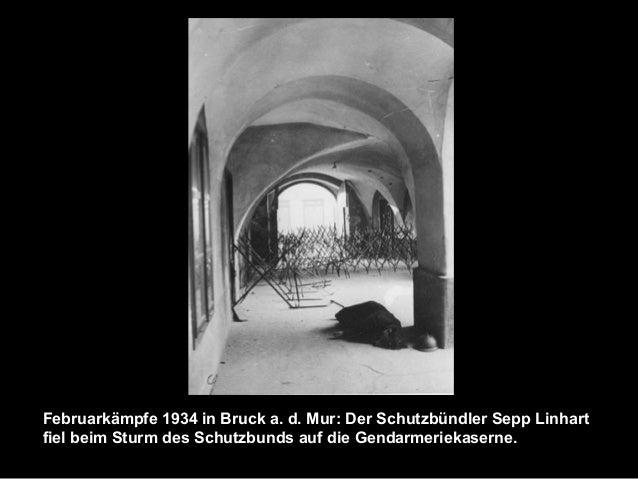 Februarkämpfe 1934 in Bruck a. d. Mur: Der Schutzbündler Sepp Linhart fiel beim Sturm des Schutzbunds auf die Gendarmeriek...