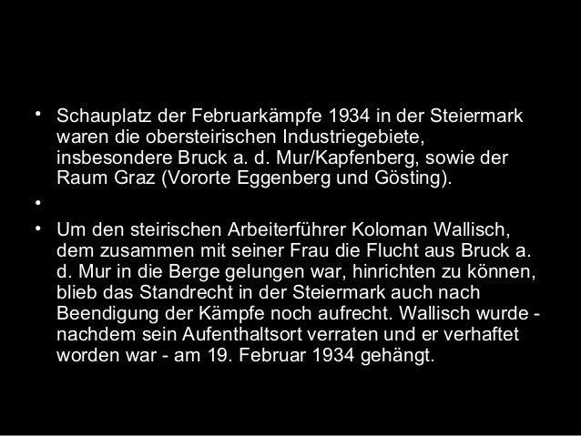• Schauplatz der Februarkämpfe 1934 in der Steiermark waren die obersteirischen Industriegebiete, insbesondere Bruck a. d....