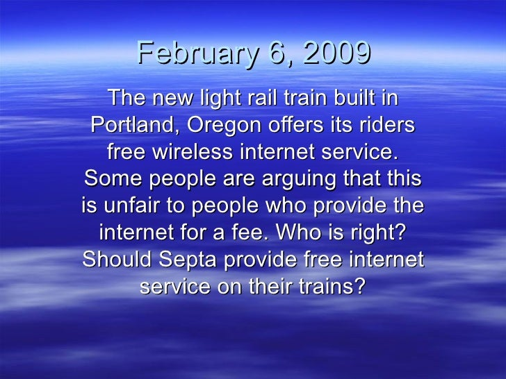 February 6, 2009 The new light rail train built in Portland, Oregon offers its riders free wireless internet service. Some...