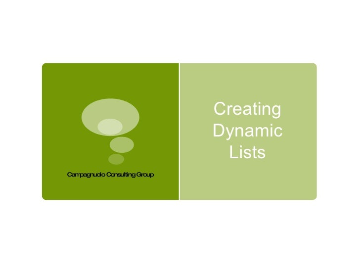 Creating Dynamic Lists Campagnuolo Consulting Group