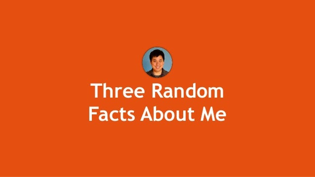 Three Random Facts About Me