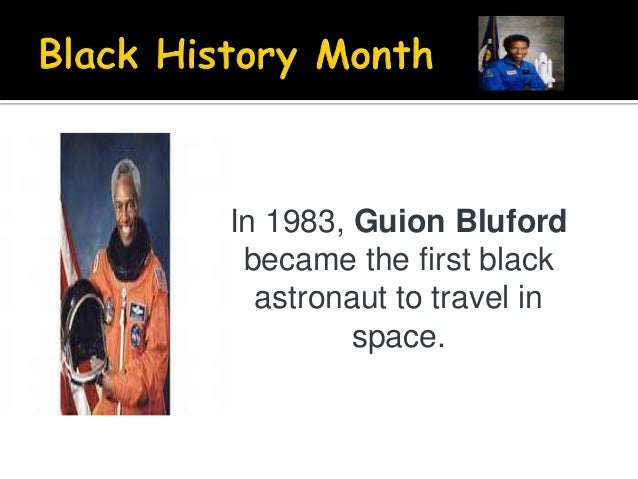 In 1983, Guion Bluford became the first black astronaut to travel in space.
