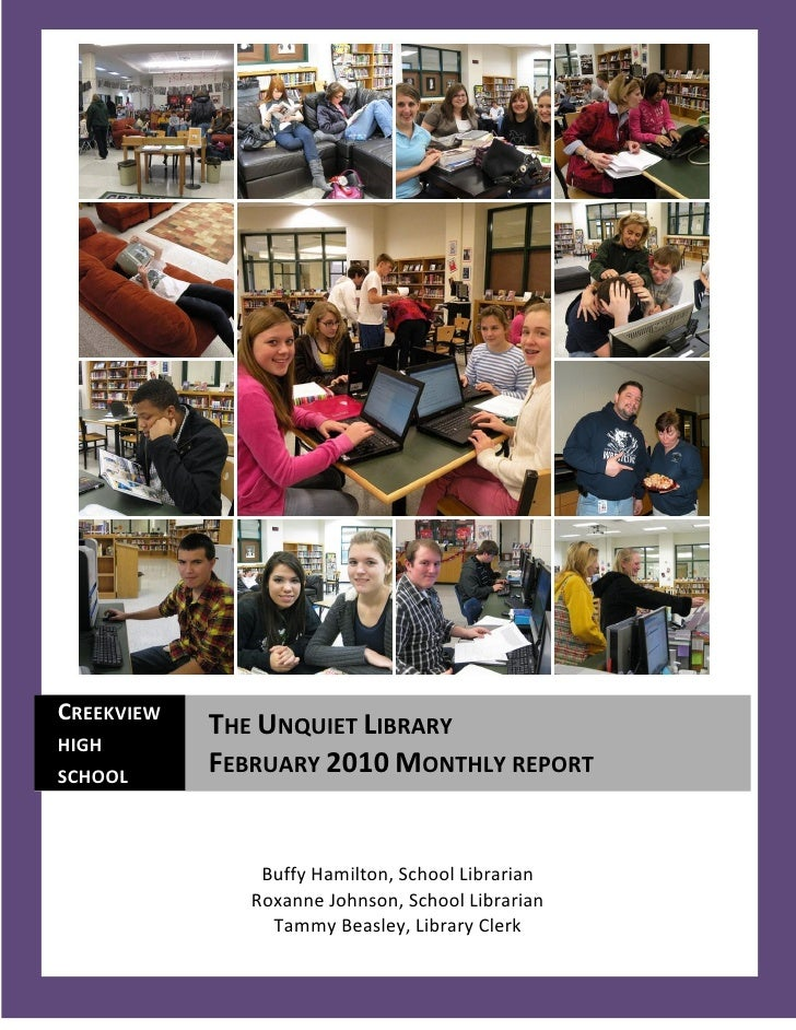 CREEKVIEW             THE UNQUIET LIBRARY HIGH SCHOOL             FEBRUARY 2010 MONTHLY REPORT                   Buffy Ham...