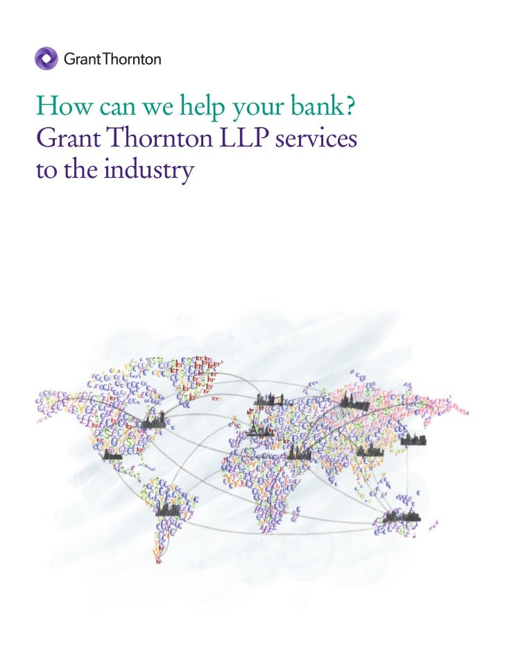 How can we help your bank?Grant Thornton LLP servicesto the industry