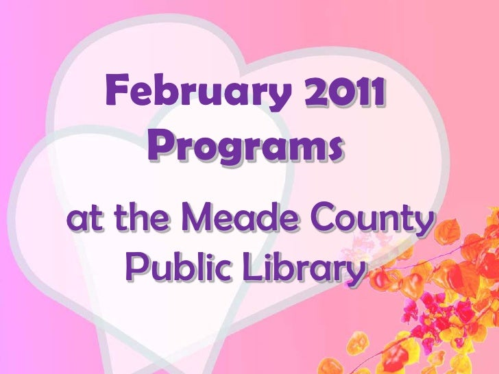 February 2011 Programs<br /> at the Meade County Public Library<br />