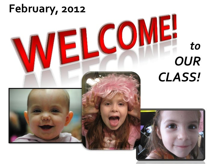 February, 2012                         to                       OUR                     CLASS!                 1
