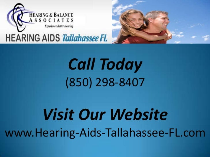 Call Today          (850) 298-8407      Visit Our Websitewww.Hearing-Aids-Tallahassee-FL.com