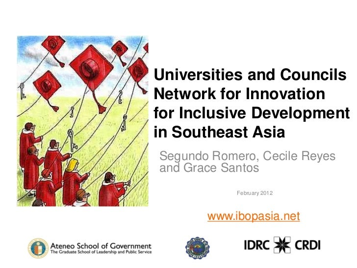 Universities and CouncilsNetwork for Innovationfor Inclusive Developmentin Southeast AsiaSegundo Romero, Cecile Reyesand G...
