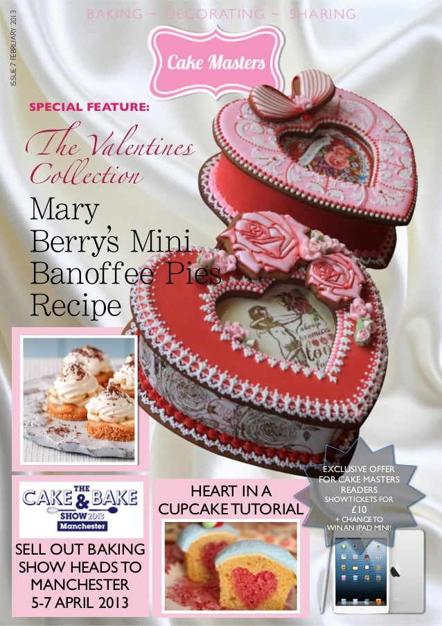 1BAKING ~ DECORATING ~ SHARINGISSUE7FEBRUARY2013!e ValentinesSPECIAL FEATURE:SELL OUT BAKINGSHOW HEADS TOMANCHESTER5-7 APR...